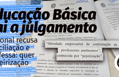 EDUCAÇÃO BÁSICA VAI A JULGAMENTO!